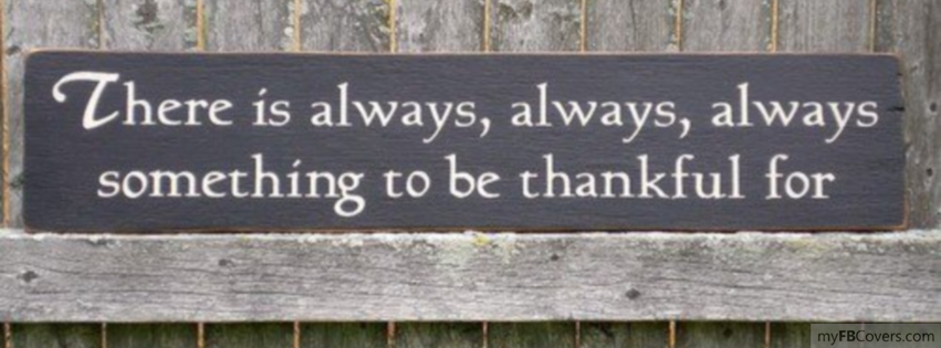 There is always something to be thankful for Facebook Covers - myFBCovers
