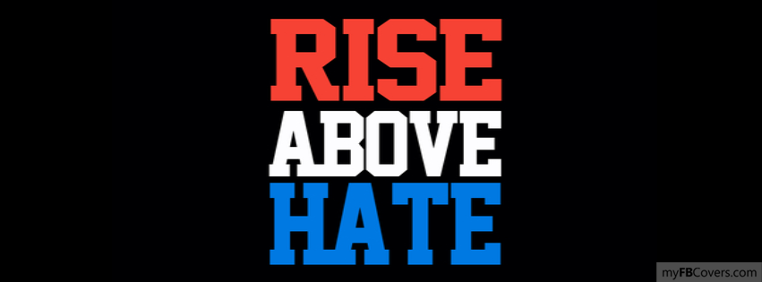 Rise Above Hate Facebook Covers - myFBCovers