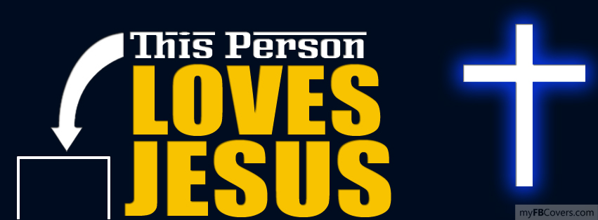 I love jesus christ fb cover