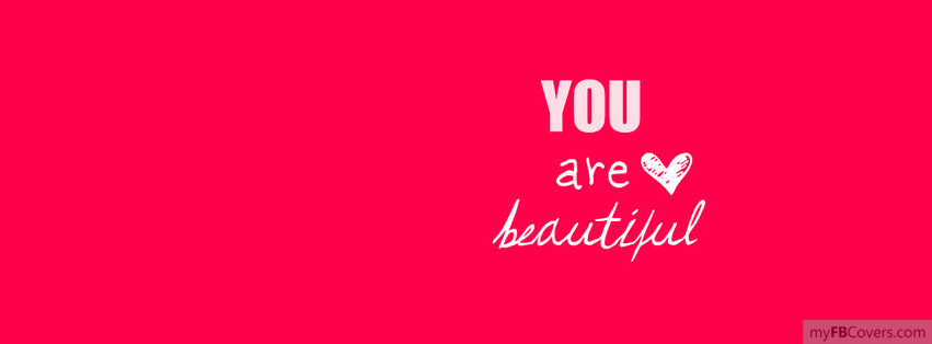 you are beautiful facebook covers myfbcovers