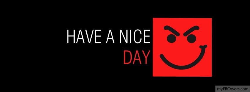 Have a nice day Facebook Covers - myFBCovers