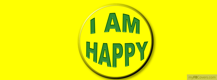 I Am Happy Facebook Covers I am Happy Facebook Co...