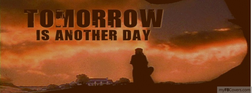 Tomorrow The Big Day Facebook Covers: Scarlett At Tara Tomorrow Is Another Day Facebook Covers