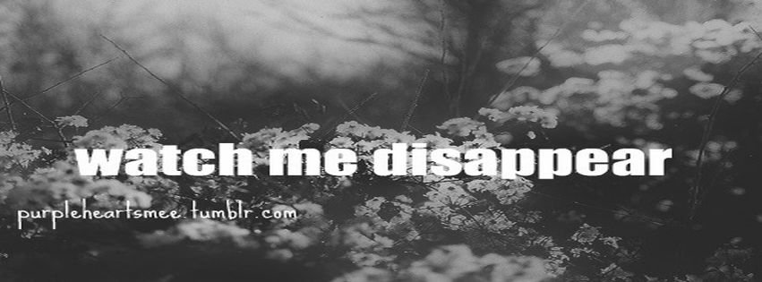 Disappear Quote Quotes Sad Facebook Covers Facebook Covers ...