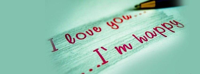 I Am Happy Facebook Covers I Love You I Am Happy ...