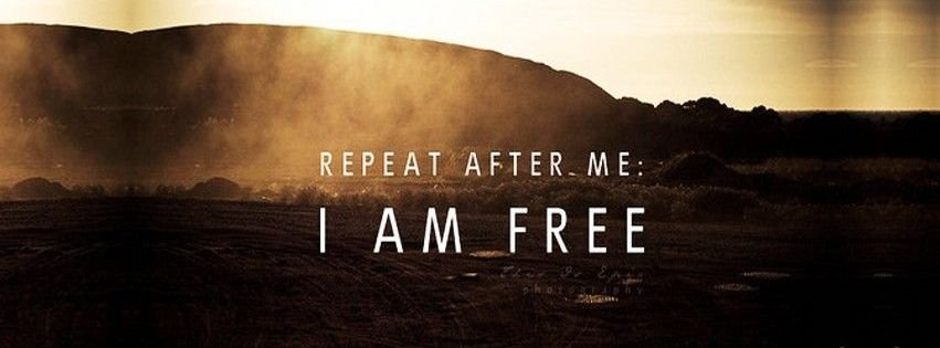 I Am Free Facebook Cover Repeat After Me I Am F...