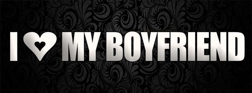 I Love My Boyfriend Timeline Covers Facebook Covers