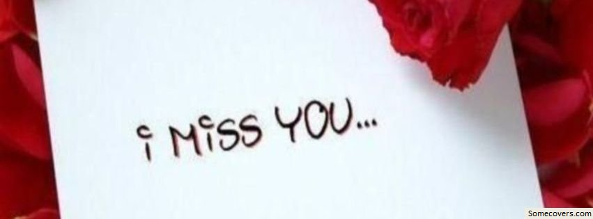 I Miss You Facebook Cover Facebook Covers - myFBCovers