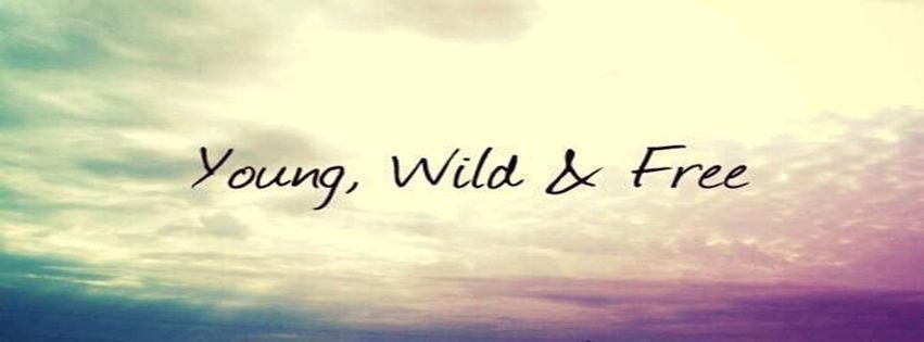 Young Wild And Free Fb Timeline Cover Facebook Covers